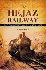 The Hejaz Railway - Dr. Metin Hulagu