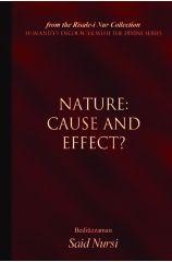Nature: Cause or Effect? - Bediuzzaman Said Nursi