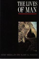 The Lives of Man - Imam Abdallah Ibn Alawi Al-Haddad