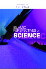 Islamic Perspectives on Science - Ali Unal