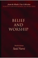 Belief and Worship - Bediuzzaman Said Nursi