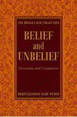 Belief And Unbelief - Bediuzzaman Said Nursi
