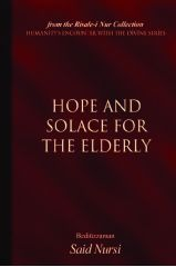 Hope and Solace for the Elderly - Bediuzzaman Said Nursi