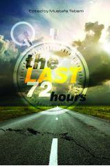 The Last 72 hours - Mustafa Tabanli