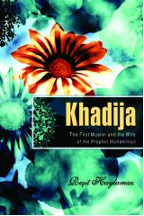 Khadija: The First Muslim and the Wife of the Prophet Muhammad - Dr. Resit Haylamaz