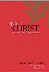 Jésus Christ Fils De Marie, Et Sa Sainte Mére- Habib Ali Al Jifri