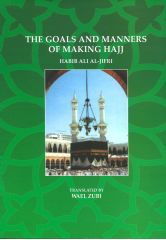 The Goals and Manners of Making Hajj - Habib Ali Al-Jifri