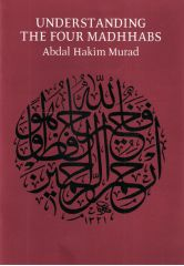 Understanding the 4 madhabs - Abdal Hakim Murad (Timothy Winter)
