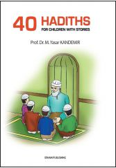 40 Hadiths For Children With Stories - Osman Nuri Topbaş