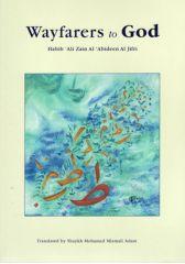 Wayfarers to God - Habib Ali Zain Al Abideen Al Jifri