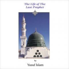 The Life of The Last Prophet - Yusuf Islam