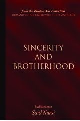 Sincerity and Brotherhood - Bediuzzaman Said Nursi